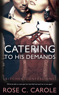 Catering to His Demands -- Rose C. Carole