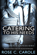Catering to His Needs -- Rose C Carole